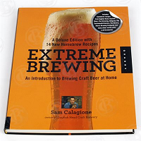 Extreme Brewing, A Deluxe Edition by Sam Calagione